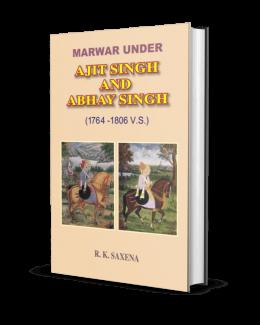 Marwar under Ajit Singh and Abhay Singh (1764-1806 v.s.)